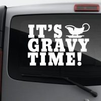 It's Gravy Time! – Car Van Laptop decal sticker