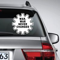 War. War Never Changes Fallout – Car Van Laptop decal sticker